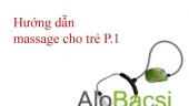 huong dan cach massage cho tre p1